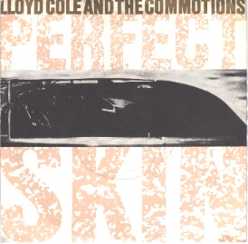 Lloyd Cole And The Commotions - Perfect Skin (Orig. Release)