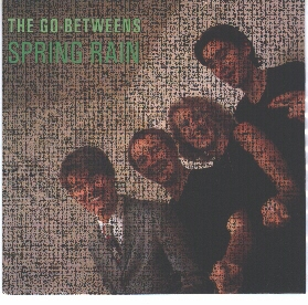 The Go-Betweens - Spring Rain